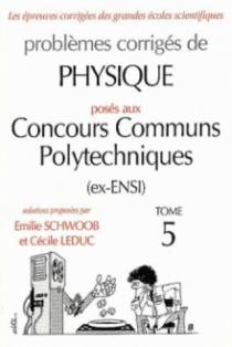 Physique Concours communs polytechniques (CCP) 1997-2001 - Tome 5