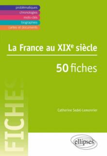 La France au XIXe siècle •50 fiches