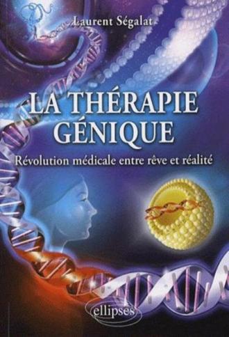 La thérapie génique : révolution médicale entre rêve et réalité