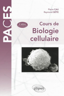 Cours de biologie cellulaire. 4e édition revue et mise à jour