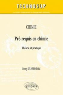 CHIMIE - Pré-requis en chimie - Théorie et pratique (Niveau A)