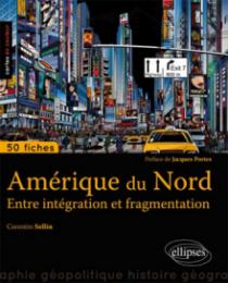 L'Amérique du Nord. Entre intégration et fragmentation