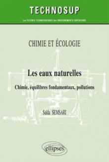 CHIMIE ET ÉCOLOGIE - Les eaux naturelles - Chimie, équilibres fondamentaux, pollutions (niveau B)