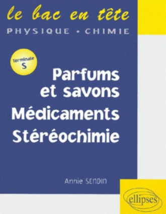 Parfums et savons - Médicaments - Stéréochimie - Terminale S