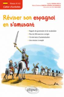 Espagnol. Cahier d'activités. Réviser son espagnol en s'amusant. [Niveau A1-A2]