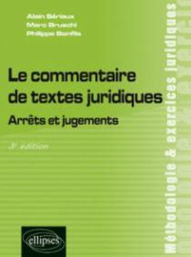 Le commentaire de textes juridiques. Arrêts et jugements. 3e édition