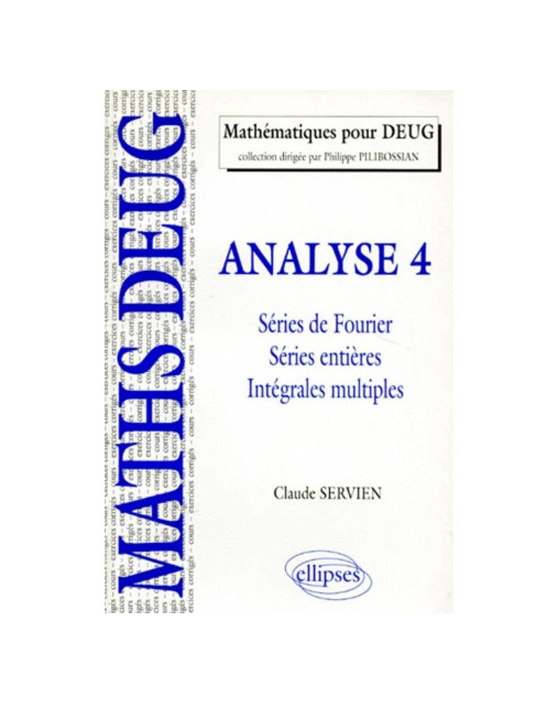 Analyse - 4 - Séries de Fourier, séries entières, intégrales multiples