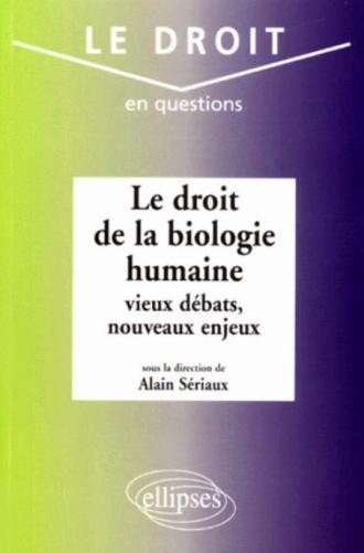 Le droit de la biologie humaine : vieux débats, nouveaux enjeux