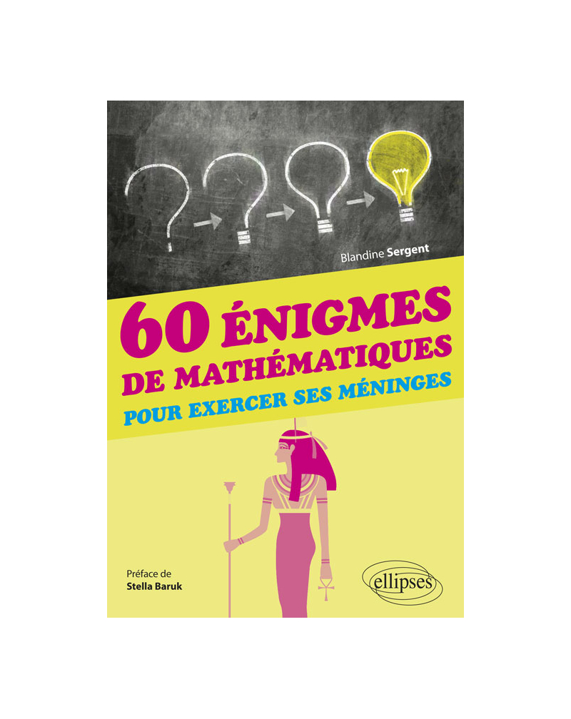 60 énigmes de mathématiques pour exercer ses méninges - Préface de Stella Baruk
