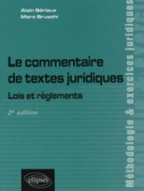 Le commentaire de textes juridiques. Lois et règlements. 2e édition