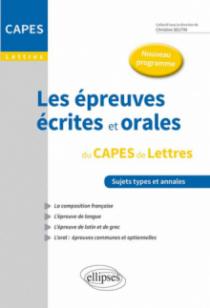 Les épreuves écrites et orales du CAPES de lettres. Nouveau programme