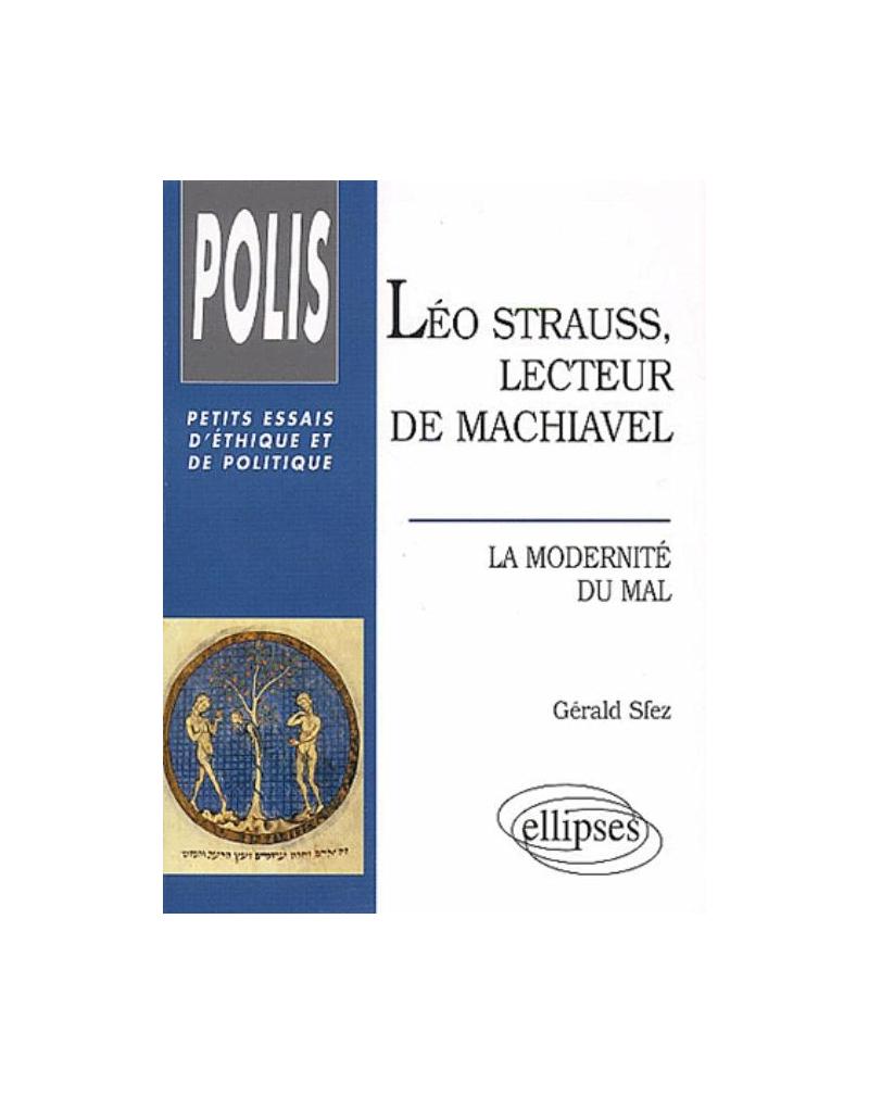 Léo Strauss, lecteur de Machiavel - La modernité du mal
