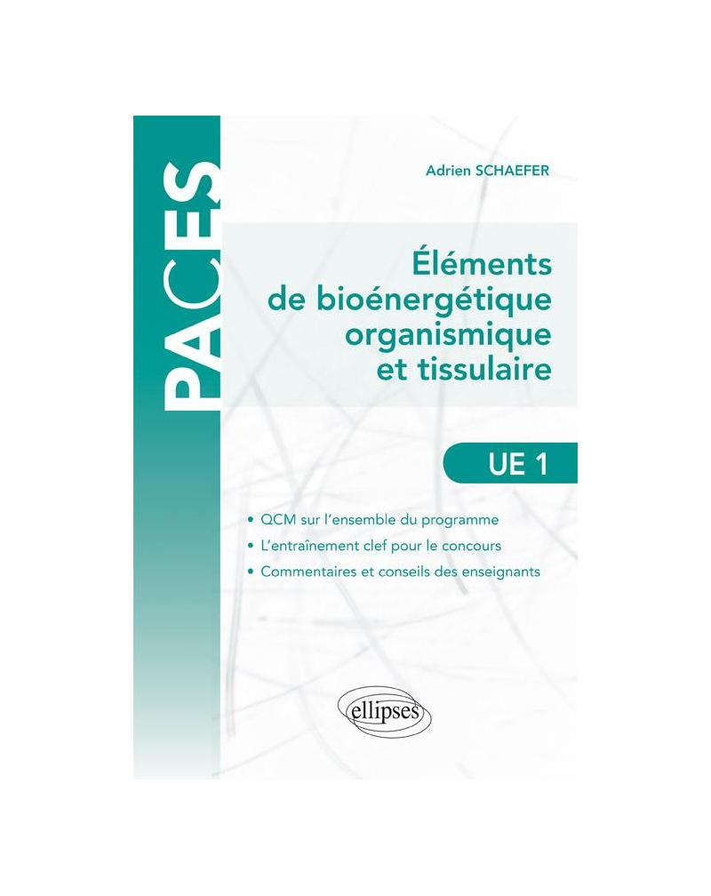 UE1 - Éléments de bioénergétique organismique et tissulaire