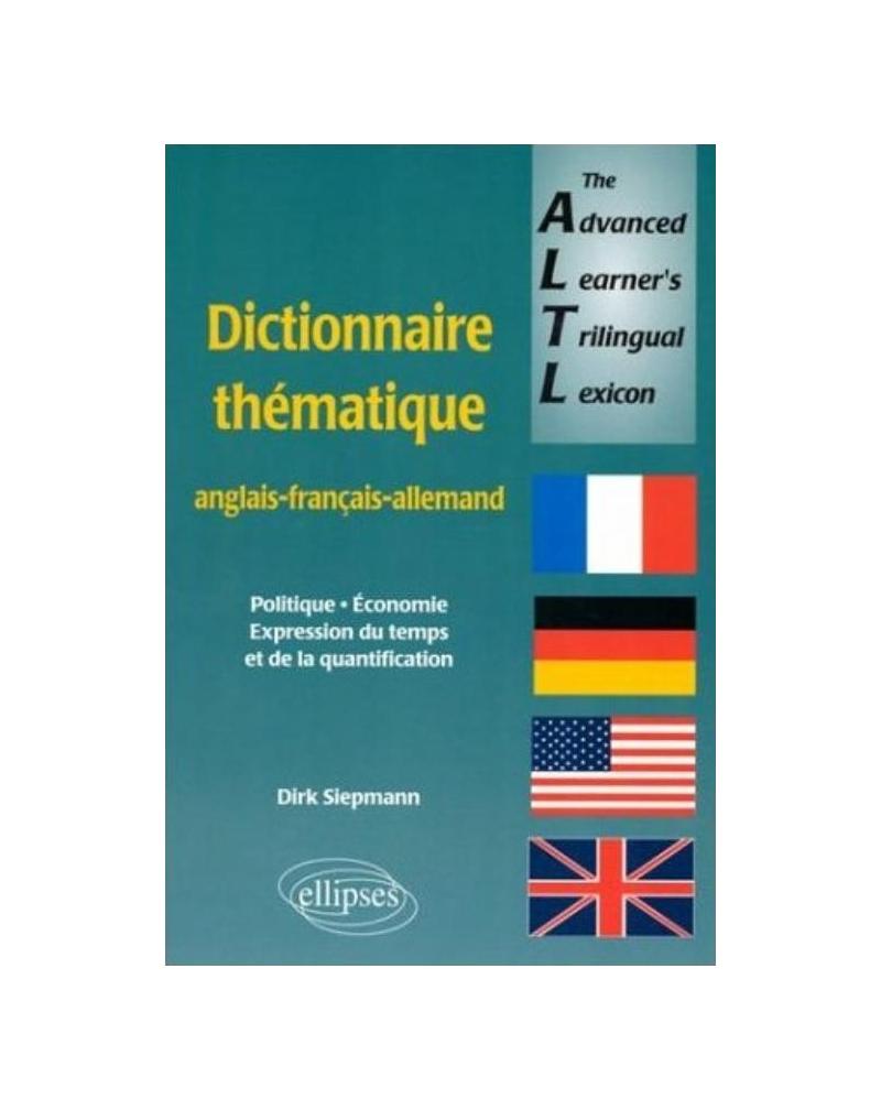 The Advanced Learners Trilingual Lexicon (dictionnaire anglais-français-allemand)