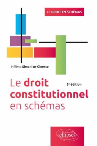 Le Droit constitutionnel en schémas, 5e édition
