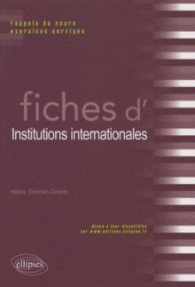Fiches d'institutions internationales. Rappels de cours et exercices corrigés