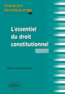 L'essentiel du droit constitutionnel. Fiches de cours et cas pratiques corrigés - 2e édition