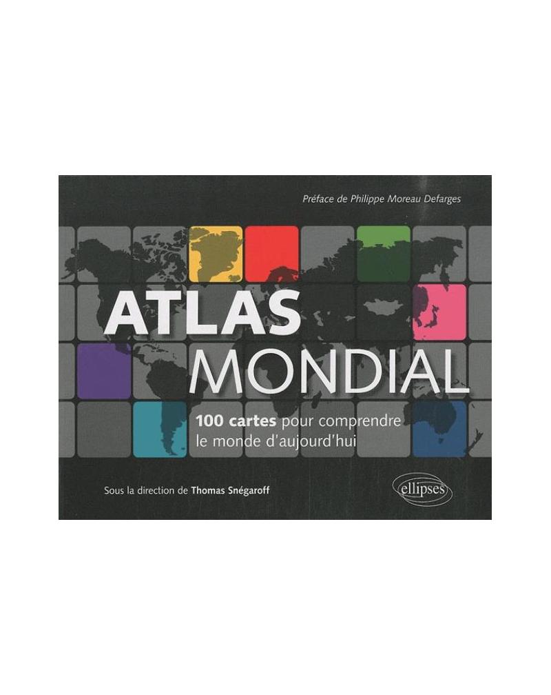 Atlas mondial. 100 cartes pour comprendre le monde d'aujourd'hui