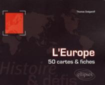 L'Europe. Histoire et défis. 50 cartes et fiches