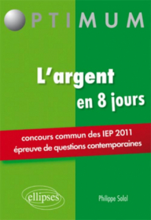 L'argent en 8 jours - Concours commun des IEP (épreuves de questions contemporaines)