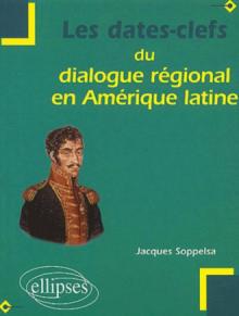 Les dates clefs du dialogue régional en Amérique latine