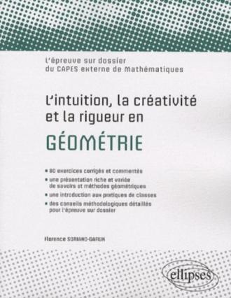L'intuition, la créativité et la rigueur en géométrie. L'épreuve sur dossier du Capes externe de Mathématiques
