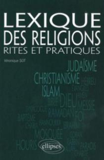 Lexique des religions. Rites et pratiques
