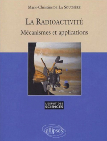 Radioactivité Mécanisme et applications (La) - n°27