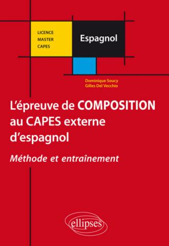 L'épreuve de composition au CAPES externe d'espagnol. Méthode et entrainement.