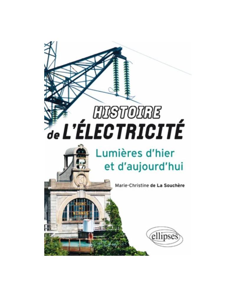 Histoire de l'électricité - lumières d'hier et d'aujourd'hui
