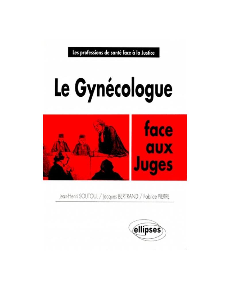 Le gynécologue face aux juges