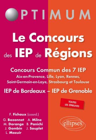 Le Concours des IEP de Régions - Concours commun des 7 IEP (Aix-en-Provence, Lille, Lyon, Rennes, Saint-Germain-en-Laye, Strasbourg et Toulouse) IEP de Bordeaux – IEP de Grenoble