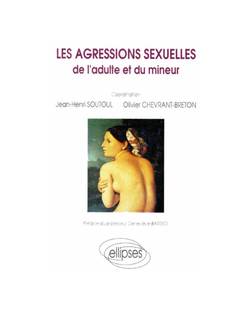 agressions sexuelles de l'adulte et du mineur (Les)