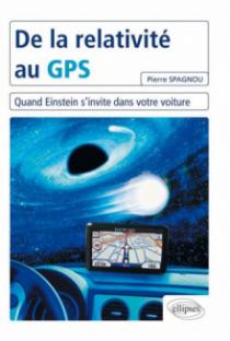 De la relativité au GPS - Quand Einstein s'invite dans votre voiture