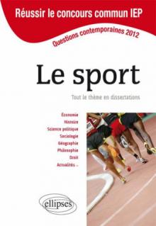 Concours commun en sc.Po/IEP 2012 - Le sport. Tout le thème en dissertations