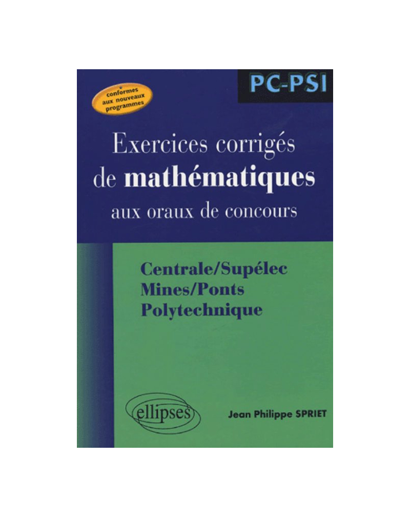 Mathématiques aux oraux des concours - Centrale/Supélec Mines/Ponts Polytechnique - Filière PC-PSI