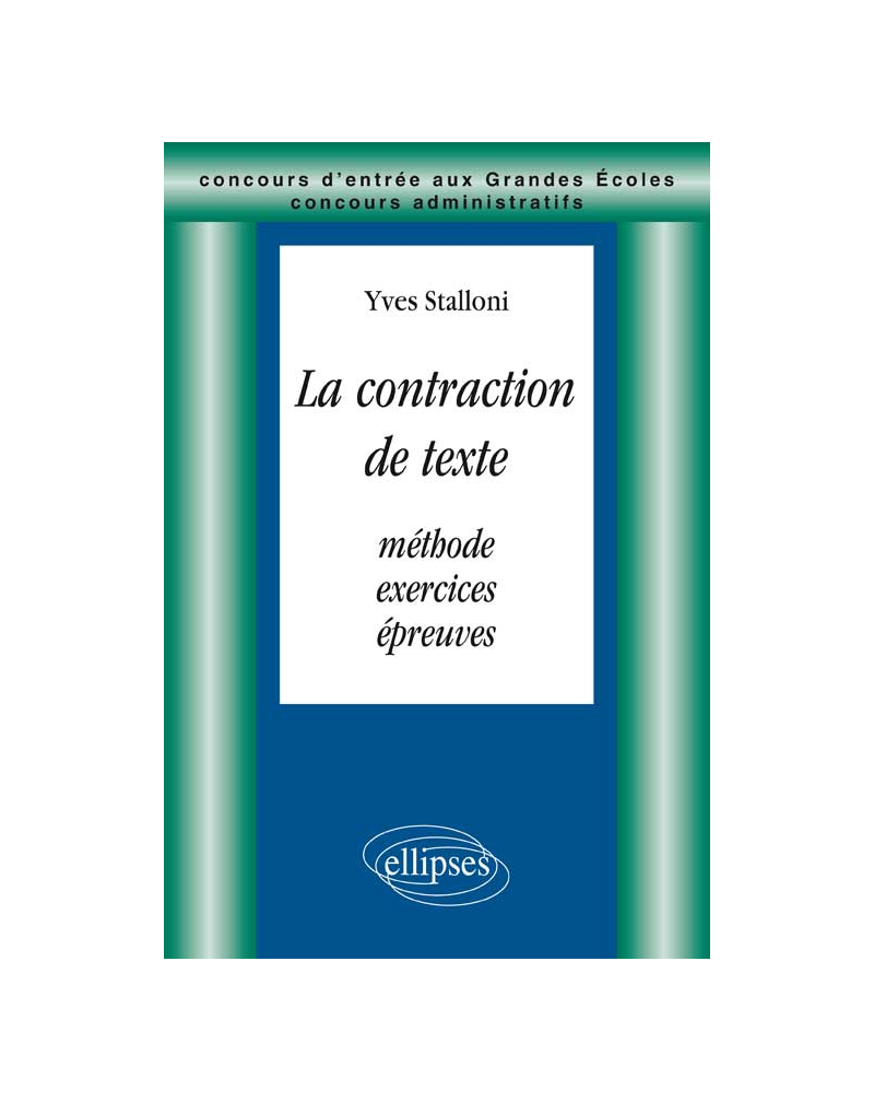 La contraction de textes - Méthode, exercices, épreuves