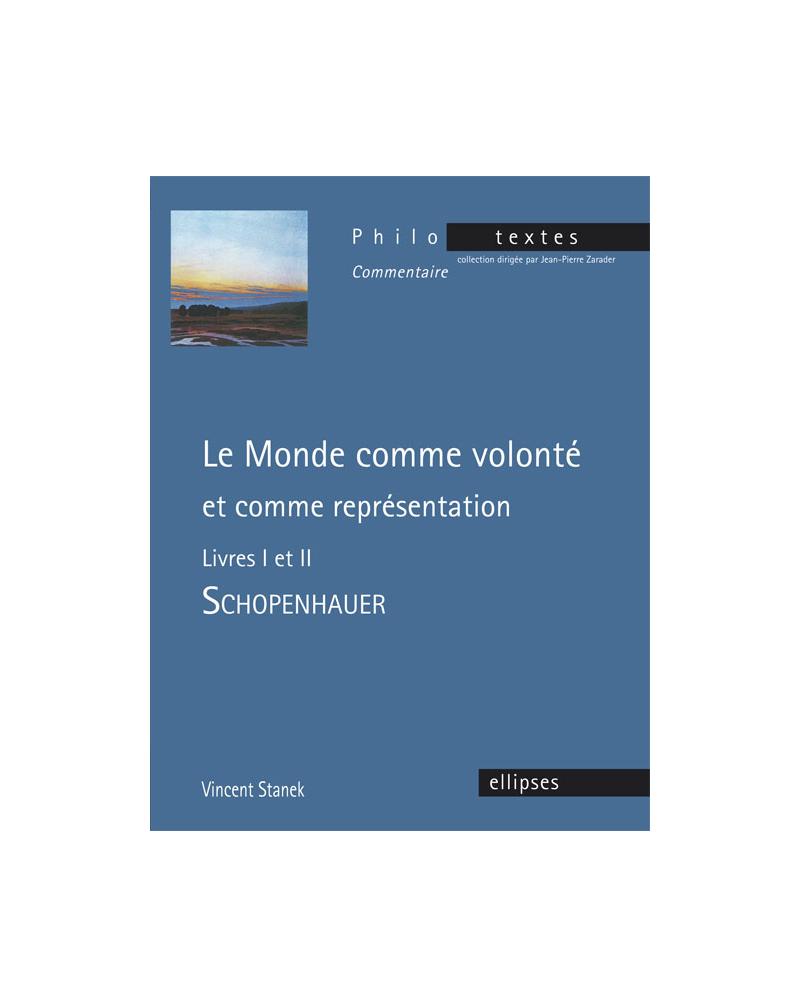 Schopenhauer, Le monde comme volonté et comme représentation, livres I et II