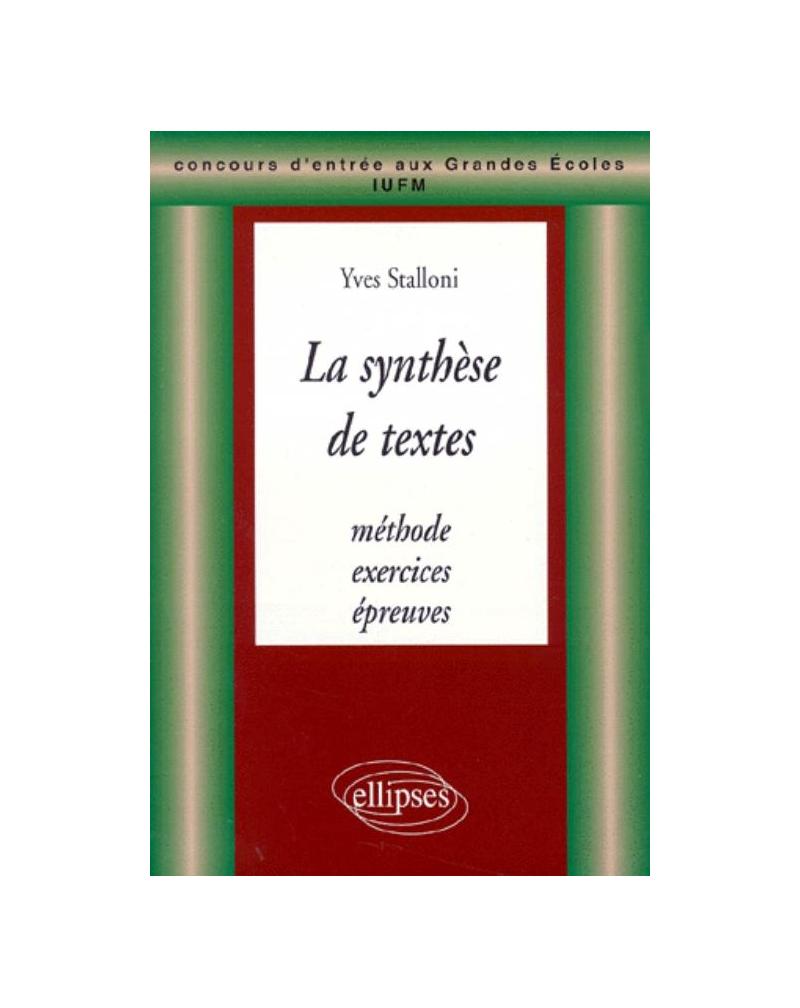 synthèse de textes (La) - Méthode, exercices et épreuves