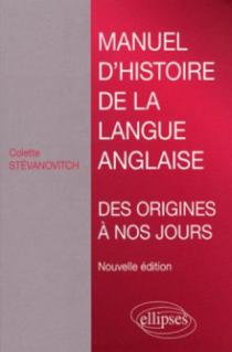 Manuel d'histoire de la langue anglaise. Nouvelle édition