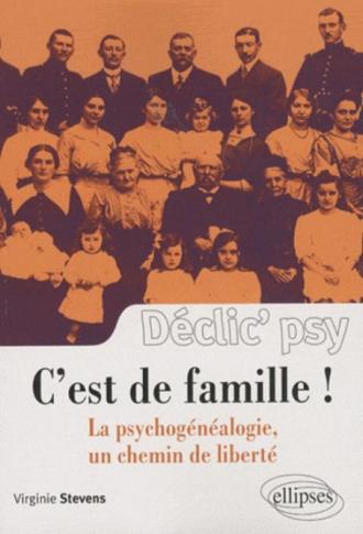 C'est de famille ! La psychogénéalogie, un chemin de liberté