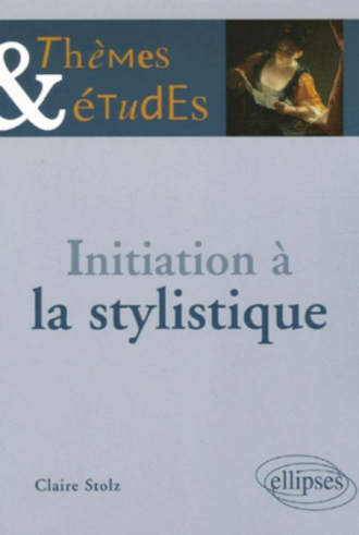 Initiation à la stylistique - 2e édition