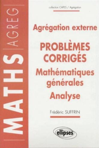14 problèmes corrigés - Agrégation externe - Mathématiques générales - Analyse