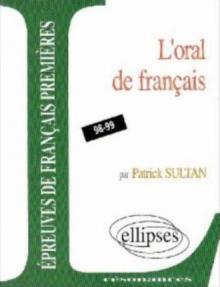 L'oral de l'épreuve anticipée de français. Programme 98-99 - Patrick Sultan