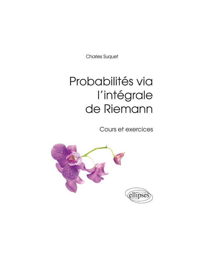 Probabilités via l'intégrale de Riemann