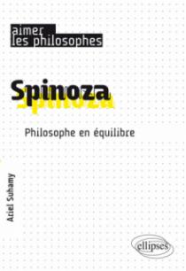 Spinoza. Un philosophe de l'équilibre