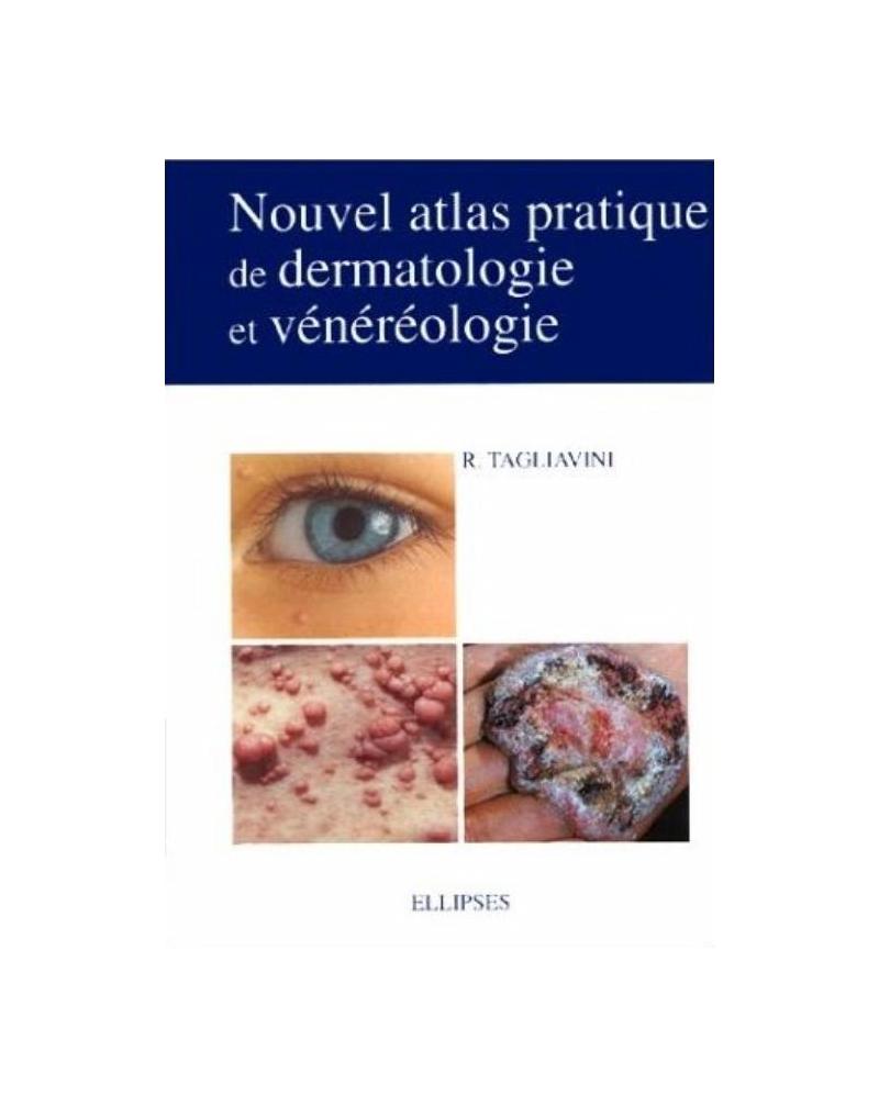 Nouvel atlas pratique de dermatologie et vénéréologie
