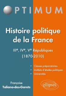 Histoire politique de la France - IIIe, IVe, Ve Républiques (1870-2010)