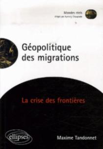 Géopolitique des migrations. La crise des frontières