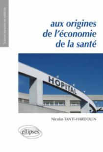 Aux origines de l'économie de la santé